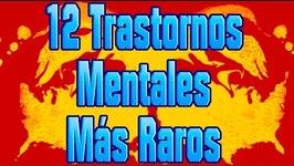 12 STRANGES MENTAL DISORDERS  Los 12 Más