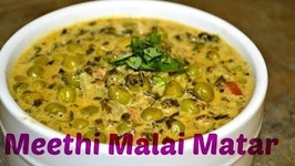 Methi Malai Matar/Fenugreek Leaves And Green Peas In Creamy Sauce