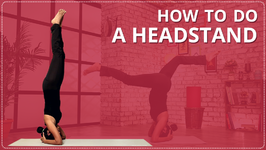 How To Do A Perfect Headstand Yoga Pose For Beginners - Easy Yoga Workout