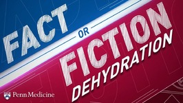 Dehydration - Fact or Fiction