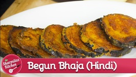 Bengali Begun Bhaja - Home Style Shallow Fried Aubergine Disc - Baingan Bhajji
