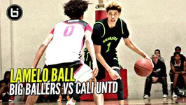 Lamelo Ball Learning How To Lead W/ Near Triple Double Big Ballers Vs Cali United Full Highlights