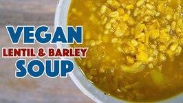 Vegan Lentil Barley Soup