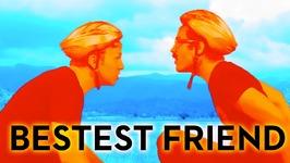 Bestest Friend - Official Video