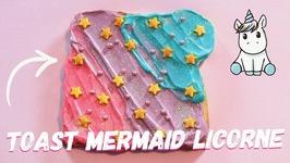 Recette Kawaii Toast Mermaid Licorne Magique Facile Et Rapide