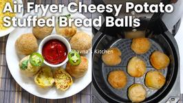 Air Fryer Cheesy Potato Stuffed Bread Balls - Aloo Bread Bonda Vada