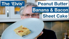 The 'Elvis' Peanut Butter Banana And Bacon Sheet Cake Recipe