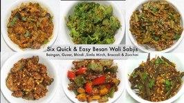 6 Quick Easy Besan Wali Sabjis Baingan, Guvar, Bhindi Simla Mirch, Zucchini, Broccoli