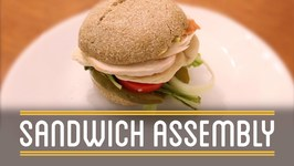 Sandwich Assembly - How To Make Everything- Sandwich (12/12)