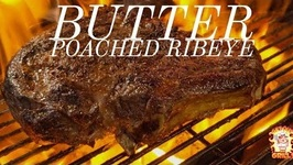 Over The Top Butter Poached Ribeye Steaks