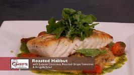 Chef Ryan Kor - Roasted Halibut With Lemon Couscous, Roasted Grape Tomatoes And Arugula Salad