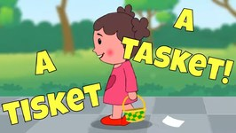 A Tisket, A Tasket - Nursery Rhyme Song for Preschoolers and Toddlers