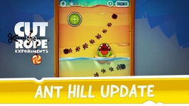 Cut the Rope- Experiments - Ant Hill update