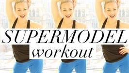 Supermodel Workout Flat Belly, Lean Legs, Lifted Booty Workout