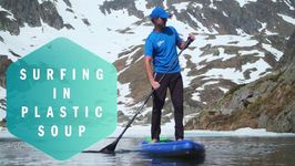 Plastic Soup Surfer- Saving The World On A SUP-Board