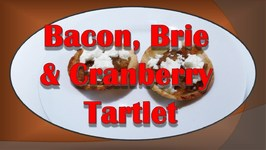 Tart Appetizer - Bacon Brie Cranberry