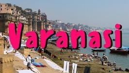 Varanasi City Guide - India Travel Videos
