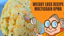 Lose Weight Naturally - Weight Loss Recipes - Multi Grain Upma With Ragi - Vegetarian Diet Plan