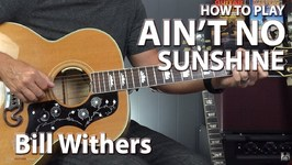 How to Play Ain't No Sunshine by Bill Withers - Guitar Lesson