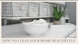 Cleaning Tips  How To Make Cleaning Your Home Beautiful