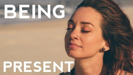 Being Present and The Power of Mindfulness