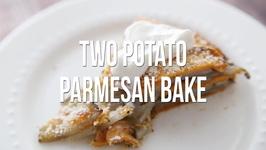 Two Potato Parmesan Bake