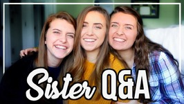 Answering Embarrassing Questions - Sister Q&A