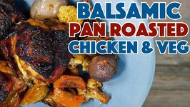 Easy Weeknight Meal - Pan Roasted Balsamic Chicken And Vegetables Recipe