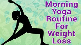 Morning Yoga Asanas For Weight Loss - 5 Quick Morning Yoga Routine For Weight Loss