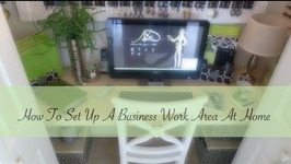 How To Set Up A Business At Home & Office Tour