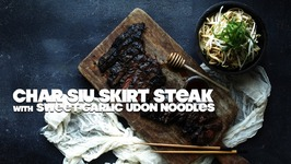 Char Siu Skirt Steak With Sweet Garlic Udon Noodles