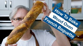 How To Make French Baguette In A Wood Oven