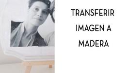 Transferir imagen a madera con Mod Podge. Tutorial paso a paso.