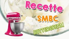Crème Au Beurre À La Meringue Suisse - Ma Recette De La Smbc Inratable