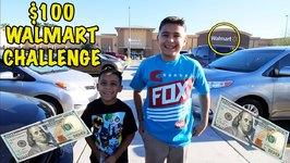100 WALMART CHALLENGE - DandD SQUAD CHALLENGES