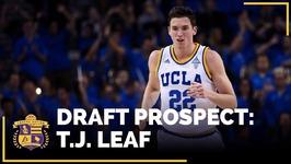2017 NBA Draft Profile  T J Leaf - PF, UCLA
