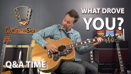 What Drove You to Want To Learn To Play Guitar? - Q & A Time With Erich Andreas (NEW)
