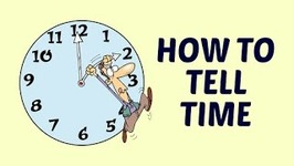 Learn How To Tell Time In English -Time Telling For Kids - Preschool Learning For Kids