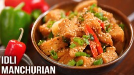 How To Make Idli Manchurian - Crispy Manchurian Idli - Leftover Idli Recipe - Starter Recipe - Varun