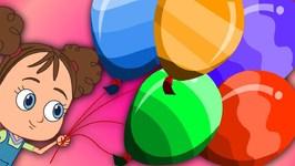 Balloon Song - Nursery Rhymes For Kids - Kindergarten Videos