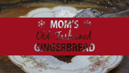 Mom's Old - Fashioned Gingerbread