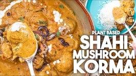 Delicious Shahi Mushroom Korma / Plant Based Recipe