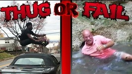 Thug or Fail - 1 - No Chickens Were Harmed During This Video