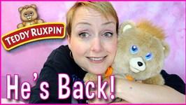 TEDDY RUXPIN IS BACK!!