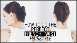 How To Do The Perfect French Twist Hairstyle - Tutorial And Tips