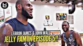 Lebron James Vs John Wall And Superstar Jelly Fam No Off Season - Episode 5