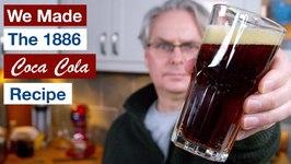 We Made 1886 Coca Cola Recipe