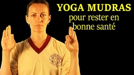 Simple and Easy Yoga Mudras for Healthy Life  French - Mudras Simples et Faciles Pour Une Vie Saine