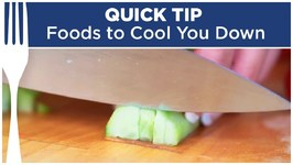 Foods To Cool You Off - Quick Tips