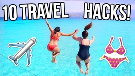10 Travel And Packing Hacks You Need To Know  - Summer 2017